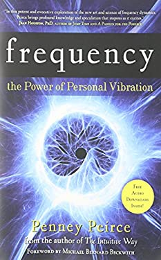 Frequency: The Power of Personal Vibration 9781582702155