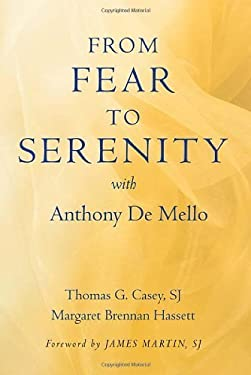 From Fear to Serenity with Anthony de Mello 9781587680663
