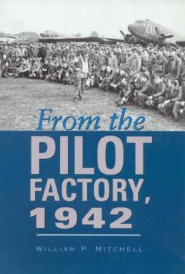 From the Pilot Factory, 1942 9781585443871