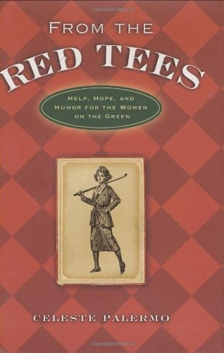 From the Red Tees: Help, Hope, and Humor for the Women on the Green 9781581825886