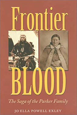 Frontier Blood: The Saga of the Parker Family 9781585441365