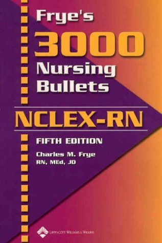 Frye's 3000 Nursing Bullets for NCLEX-RN 9781582552774
