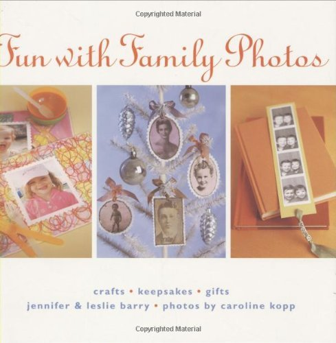 Fun with Family Photos: Crafts, Keepsakes, Gifts 9781580086417