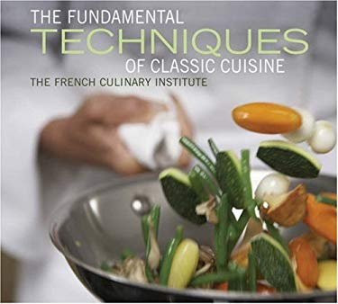 Fundamental Techniques of Classic Cuisine 9781584794783