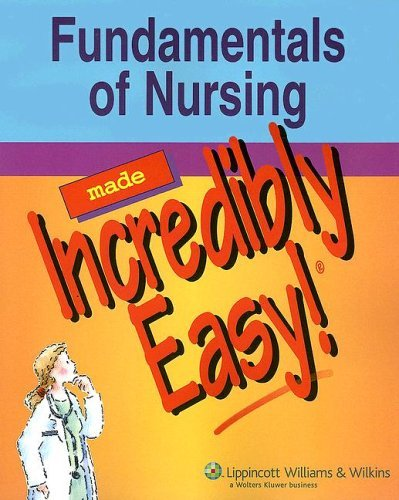 Fundamentals of Nursing Made Incredibly Easy! 9781582559308