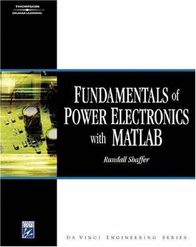 Fundamentals of Power Electronics with MATLAB [With CDROM] 9781584508526