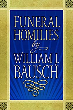 Funeral Homilies by William J. Bausch 9781585957279