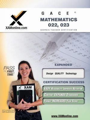 GACE Mathematics 022, 023 Teacher Certification Exam 9781581973464