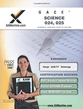 GACE Science 024, 025 Teacher Certification Exam 9781581975840