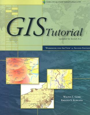 GIS Tutorial: Workbook for ArcView 9 [With CD-ROM and DVD ROM] 9781589481787