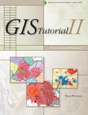 GIS Tutorial II: Spatial Analysis Workbook 9781589482012