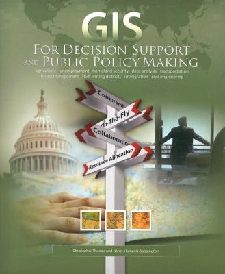 GIS for Decision Support and Public Policy Making 9781589482319