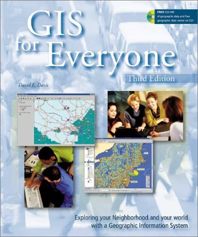 GIS for Everyone: Exploring Your Neighborhood and Your World with a Geographic Information System [With CDROM] 9781589480568