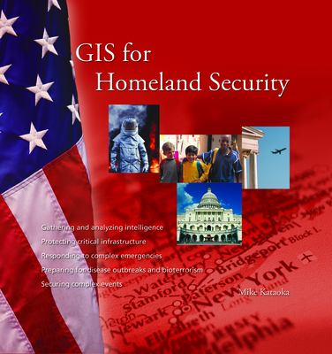 GIS for Homeland Security 9781589481558