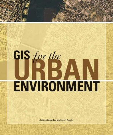 GIS for the Urban Environment 9781589480827