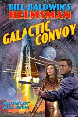 Galactic Convoy: Book #2 in the Helmsman Saga 9781587521560