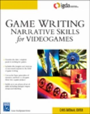 Game Writing: Narrative Skills for Videogames 9781584504900