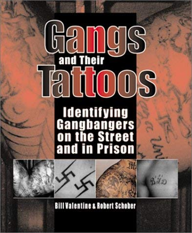 Gangs and Their Tattoos: Identifying Gangbangers on the Street and in Prison 9781581600995