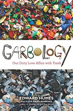 Garbology: Our Dirty Love Affair with Trash 9781583334348