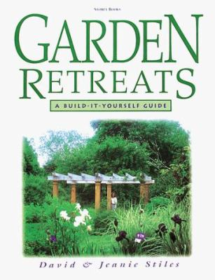 Garden Retreats: A Build-It-Yourself Guide 9781580171496