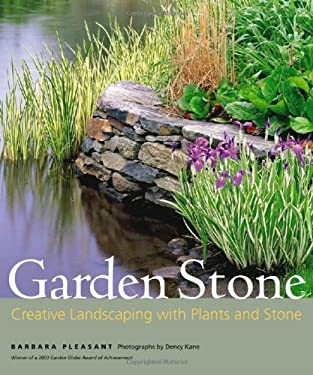 Garden Stone: Creative Landscaping with Plants and Stone 9781580175449