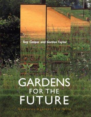 Gardens for the Future: Gestures Against the Wind 9781580930635