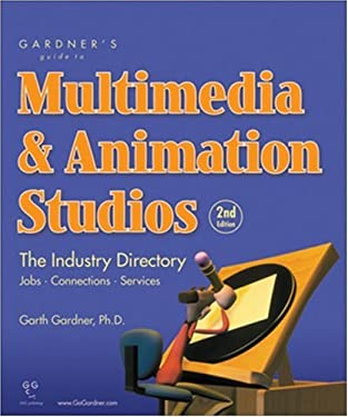 Gardner's Guide to Multimedia & Animation Studios: The Industry Directory 9781589650206