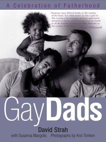 Gay Dads: A Celebration of Fatherhood 9781585423330