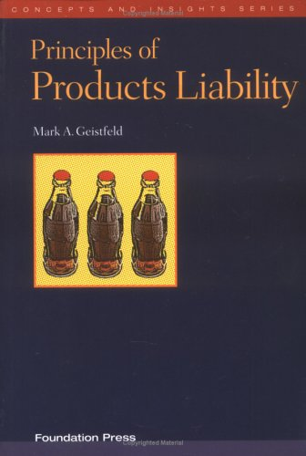 Geistfeld's Principles of Products Liability (Concepts and Insights Series) 9781587789748