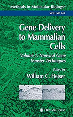 Gene Delivery to Mammalian Cells: Volume 1: Nonviral Gene Transfer Techniques 9781588290861