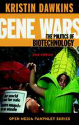 Gene Wars (2nd Ed.): The Politics of Biotechnology 9781583224205