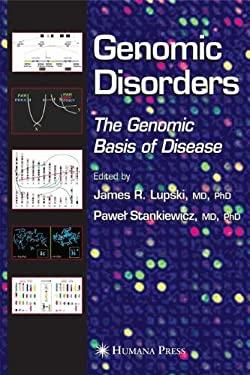 Genomic Disorders: The Genomic Basis of Disease 9781588295590