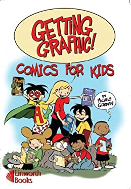 Getting Graphic!: Comics for Kids 9781586833275