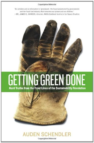 Getting Green Done: Hard Truths from the Front Lines of the Sustainability Revolution 9781586488048