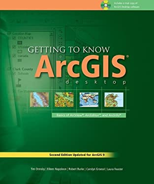 Getting to Know ArcGIS Desktop: The Basics of ArcView, ArcEditor, and ArcInfo Updated for ArcGIS 9 [With CDROM] 9781589480834