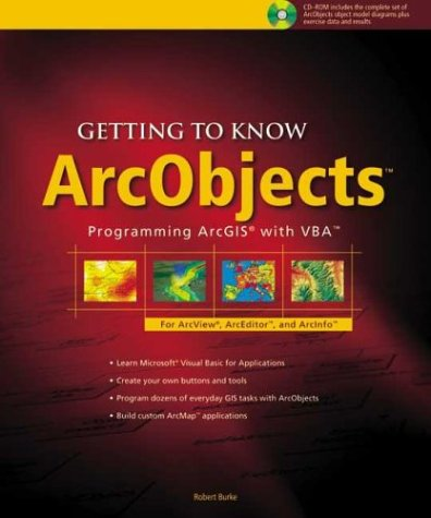 Getting to Know Arcobjects: Programming Arcgis with VBA [With 2 CD-ROMs] 9781589480186