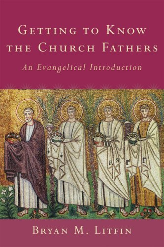 Getting to Know the Church Fathers: An Evangelical Introduction 9781587431968