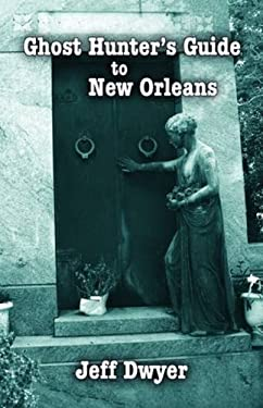 Ghost Hunter's Guide to New Orleans 9781589804081