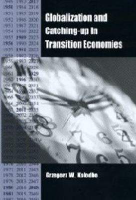 Globalization and Catching-Up in Transition Economies 9781580460507
