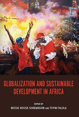 Globalization and Sustainable Development in Africa 9781580463928