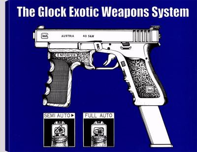 Glock Exotic Weapons System 9781581602586
