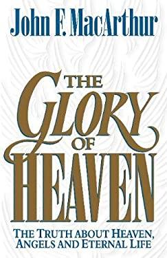 Glory of Heaven - MacArthur, John F., Jr. / Goss, Leonard G. / Baxter, Richard