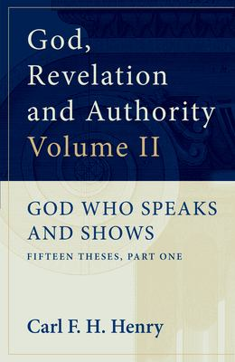 God Who Speaks and Shows: Fifteen Theses, Vol. 2 9781581340426