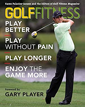 Golf Fitness: Play Better, Play Without Pain, Play Longer, and Enjoy the Game More 9781589796119