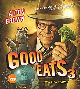 Good Eats 3: The Later Years 9781584799030