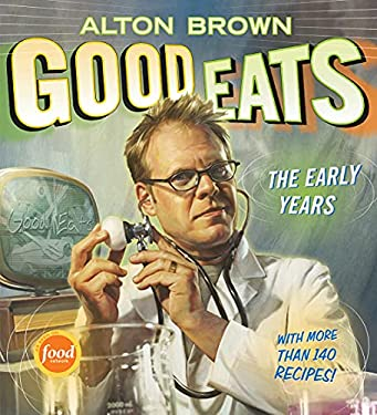 Good Eats: Volume 1, the Early Years 9781584797951