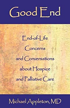 Good End: End-Of-Life Concerns and Conversations about Hospice and Palliative Care