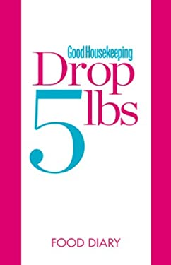 Good Housekeeping Drop 5 Lbs Food Diary 9781588168863
