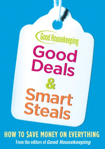Good Housekeeping Good Deals & Smart Steals: Save Money on Everything! 9781588166906