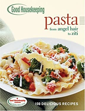Good Housekeeping Pasta: 100 Delicious Recipes 9781588166715